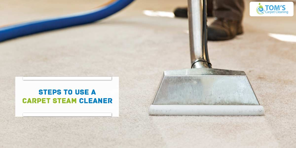 Steps To Use A Carpet Steam Cleaner
