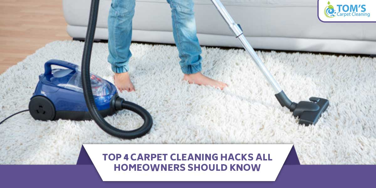 Top 4 Carpet Cleaning Hacks All Homeowners Should Know