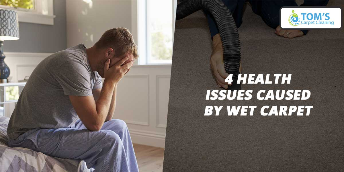 4 Health Issues Caused by Wet Carpet
